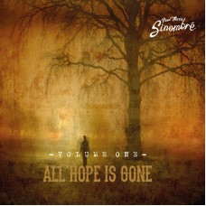 SINOMBRÉ VOL I – ALL HOPE IS GONE